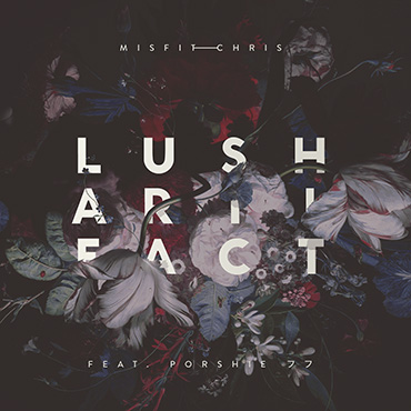 Misfitchris — Lush Artifact (DATA039)