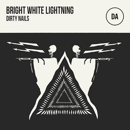 Bright White Lightning – Dirty Nails (DATA038)