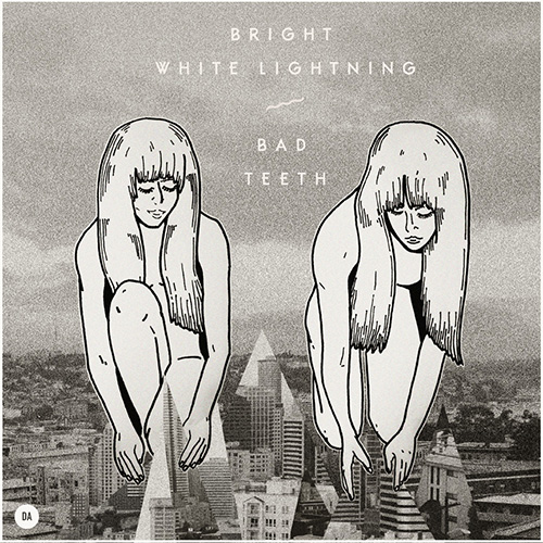 Bright White Lightning – Bad Teeth (DATA024)